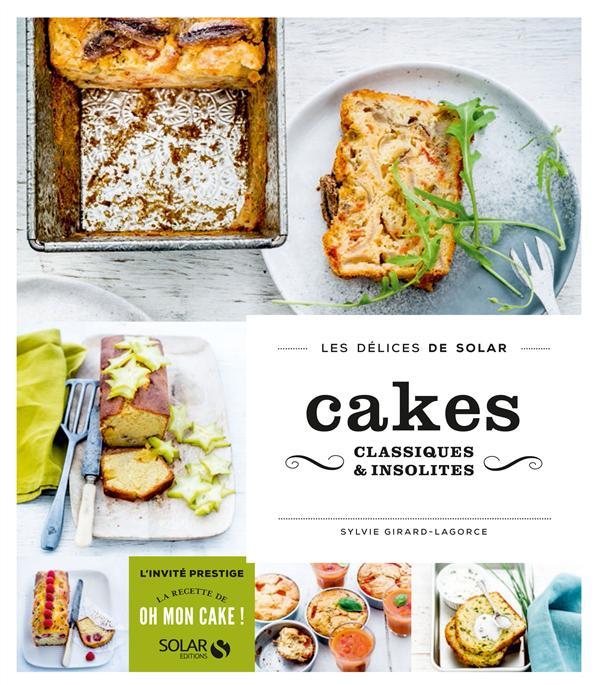CAKES CLASSIQUES & INSOLITES - LES DELICES DE SOLAR