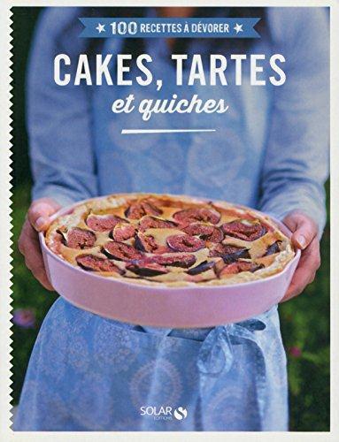 CAKES, TARTES ET QUICHES - 100 RECETTES A DEVORER