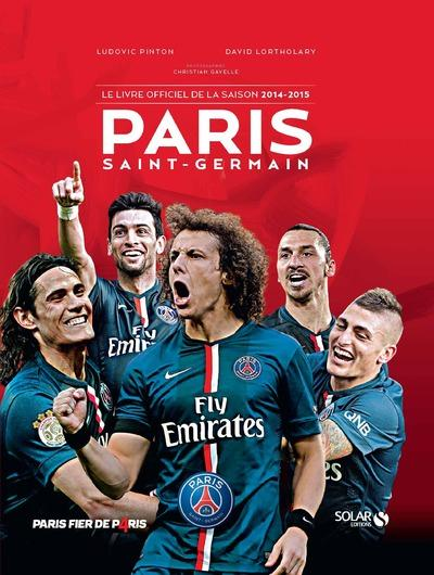 PARIS SAINT-GERMAIN LE LIVRE OFFICIEL DE LA SAISON 2014-2015