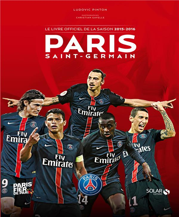 PARIS SAINT-GERMAIN - LE LIVRE OFFICIEL DE LA SAISON 2015-2016