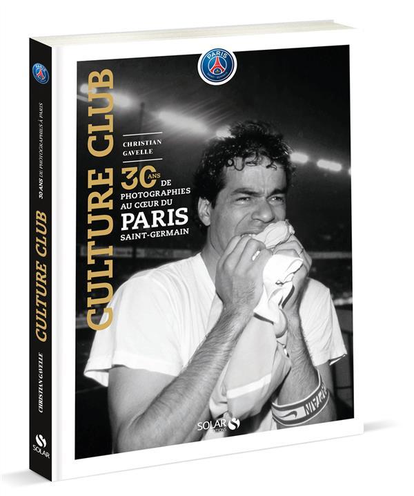 PARIS CULTURE CLUB : 30 ANS DE PHOTOGRAPHIES AU COEUR DU PARIS SAINT-GERMAIN