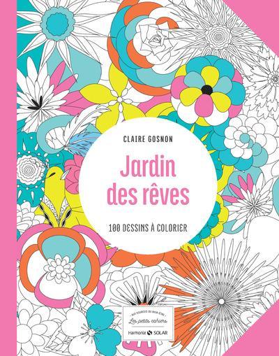 JARDIN DES REVES - LES PETITS CAHIERS AUX SOURCES DU BIEN-ETRE