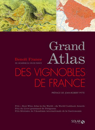 GRAND ATLAS DES VIGNOBLES DE FRANCE - NOUVELLE EDITION