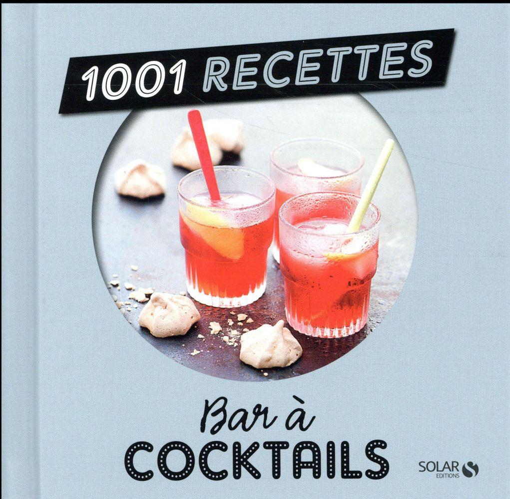 BAR A COCKTAILS NE - 1001 RECETTES