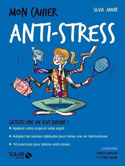 MON CAHIER ANTI-STRESS - NOUVELLE EDITION