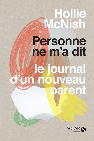 PERSONNE NE M'A DIT - LE JOURNAL D'UN NOUVEAU PARENT