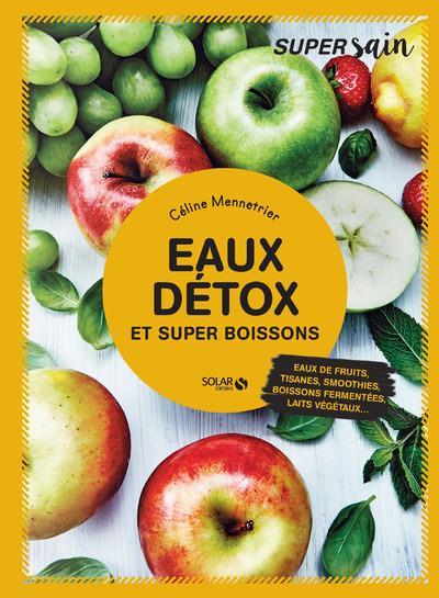 EAUX DETOX ET SUPER BOISSONS - SUPER SAIN