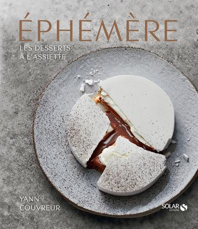 EPHEMERE - LES DESSERTS A L'ASSIETTE