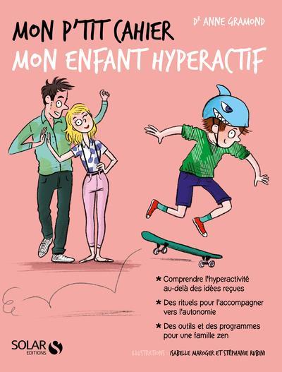 MON P'TIT CAHIER - MON ENFANT HYPERACTIF