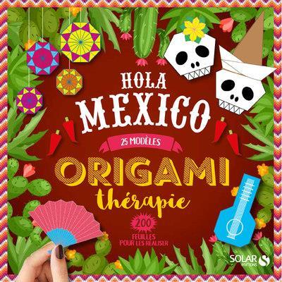 HOLA MEXICO - ORIGAMI THERAPIE