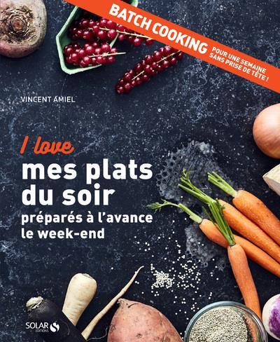 I LOVE MES PLATS DU SOIR PREPARES A L'AVANCE LE WEEK-END