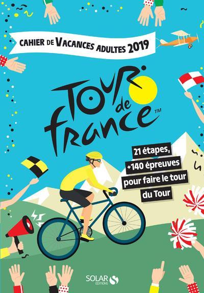 CAHIER DE VACANCES ADULTES 2019 - TOUR DE FRANCE