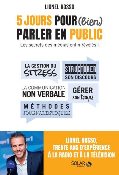 5 JOURS POUR (BIEN) PARLER EN PUBLIC - LES SECRETS DES MEDIAS ENFIN REVELES !