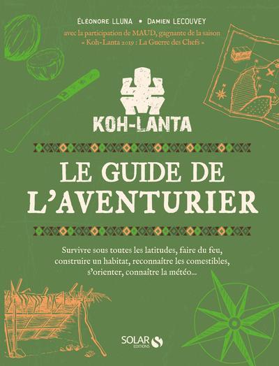 KOH-LANTA - LE GUIDE DE L'AVENTURIER