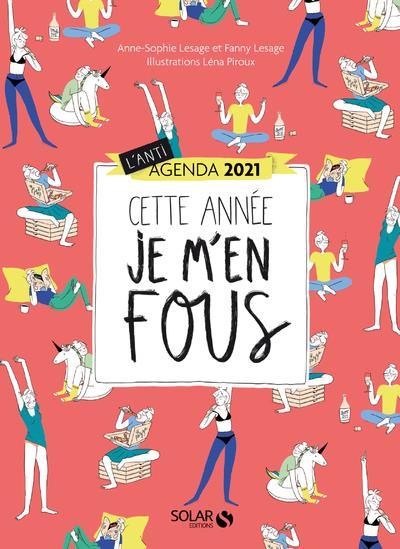 L'ANTI-AGENDA 2021 : CETTE ANNEE JE M'EN FOUS !