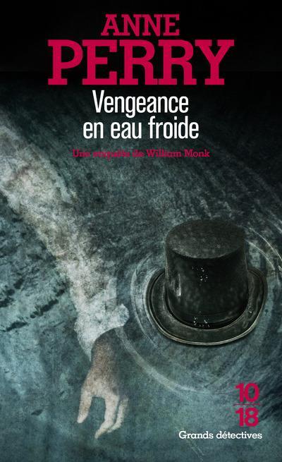 VENGEANCE EN EAU FROIDE - UNE ENQUETE DE WILLIAM MONK