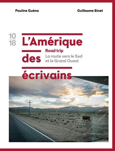 L'AMERIQUE DES ECRIVAINS ROAD TRIP - TOME 2 LA ROUTE VERS LE SUD ET LE GRAND OUEST - VOL02
