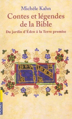 CONTES ET LEGENDES DE LA BIBLE - TOME 1 DU JARDIN D'EDEN A LA TERRE PROMISE - VOL01