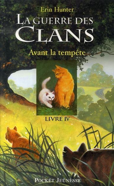 LA GUERRE DES CLANS - CYCLE I - TOME 4 AVANT LA TEMPETE