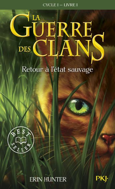 LA GUERRE DES CLANS CYCLE I - TOME 1 RETOUR A L'ETAT SAUVAGE -POCHE-
