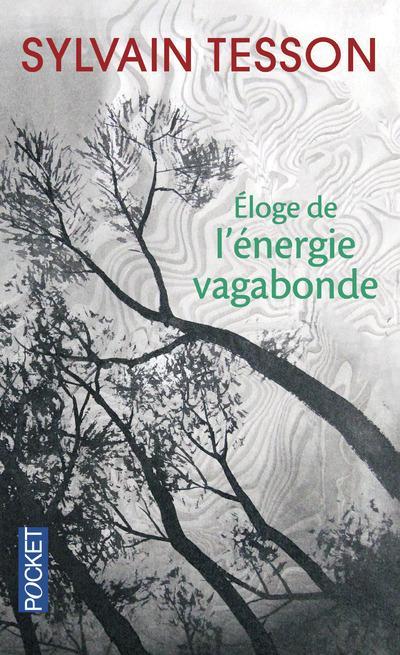 ELOGE DE L'ENERGIE VAGABONDE