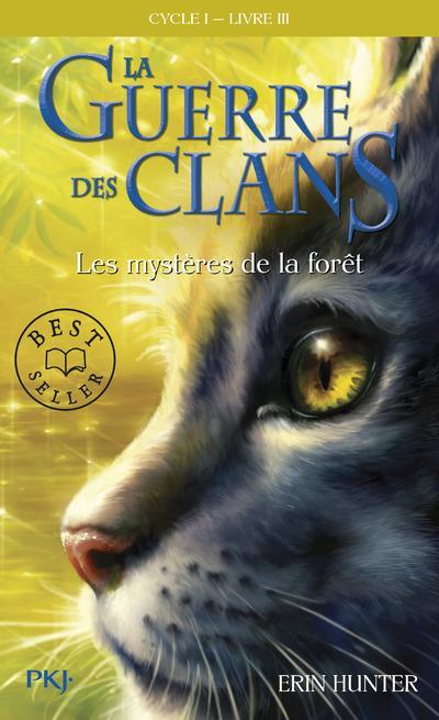 LA GUERRE DES CLANS CYCLE I - TOME 3 LES MYSTERES DE LA FORET