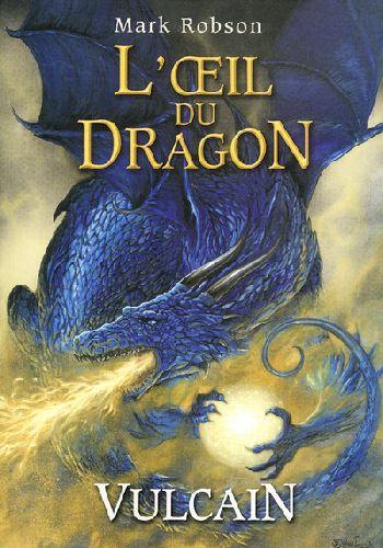 L'OEIL DU DRAGON - TOME 1 VULCAIN