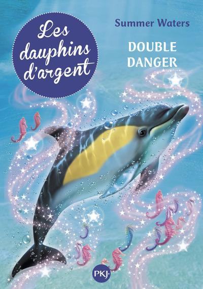 LES DAUPHINS D'ARGENT - TOME 4 DOUBLE DANGER