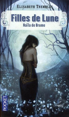 FILLES DE LUNE - TOME 1 NAILA DE BRUME