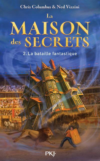LA MAISON DES SECRETS - TOME 2 LA BATAILLE FANTASTIQUE - VOLUME 02