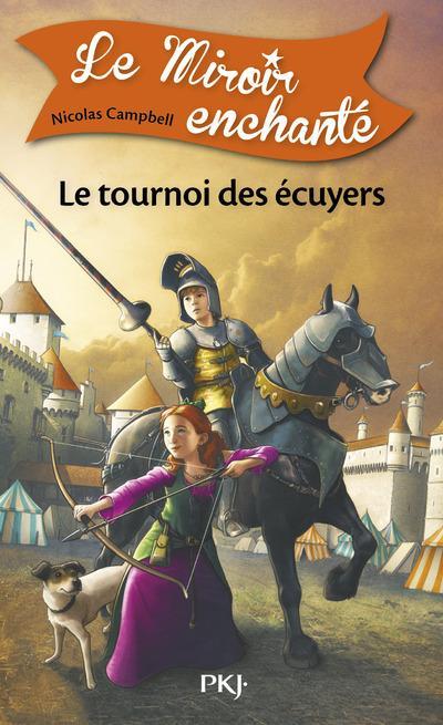 LE MIROIR ENCHANTE - TOME 3 LE TOURNOI DES ECUYERS