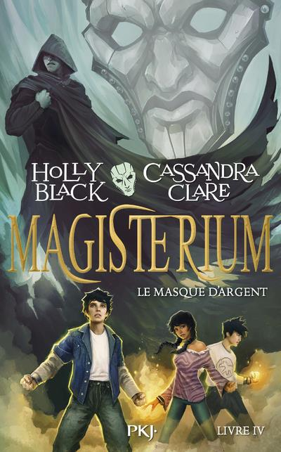 MAGISTERIUM - TOME 4 LE MASQUE D'ARGENT
