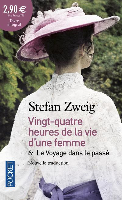 VINGT-QUATRE HEURES DE LA VIE D'UNE FEMME & LE VOYAGE DANS LE PASSE