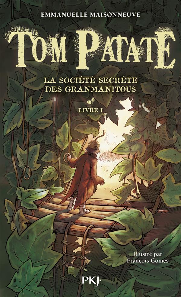 TOM PATATE - TOME 1 LA SOCIETE SECRETE DES GRANMANITOUS