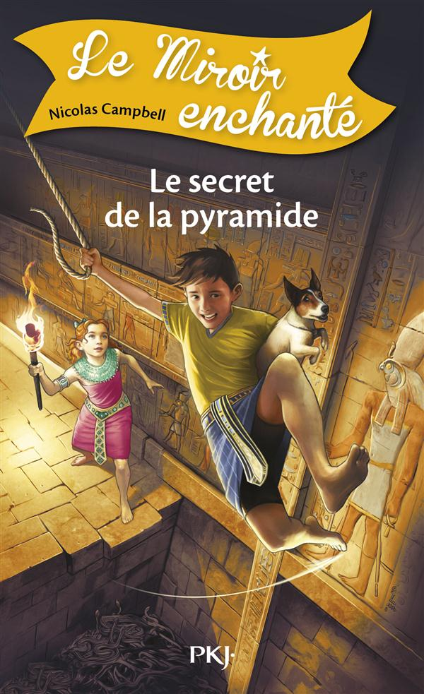 LE MIROIR ENCHANTE - TOME 6 LE SECRET DE LA PYRAMIDE