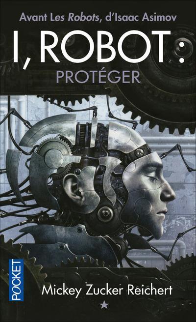 I, ROBOT - TOME 1 PROTEGER