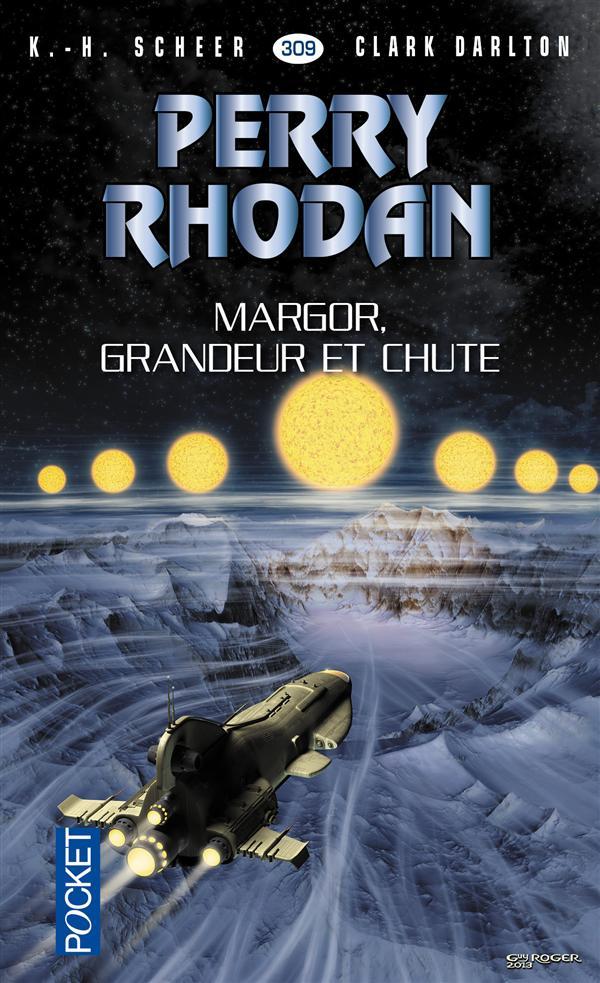 PERRY RHODAN - NUMERO 309 MARGOR, GRANDEUR ET CHUTE