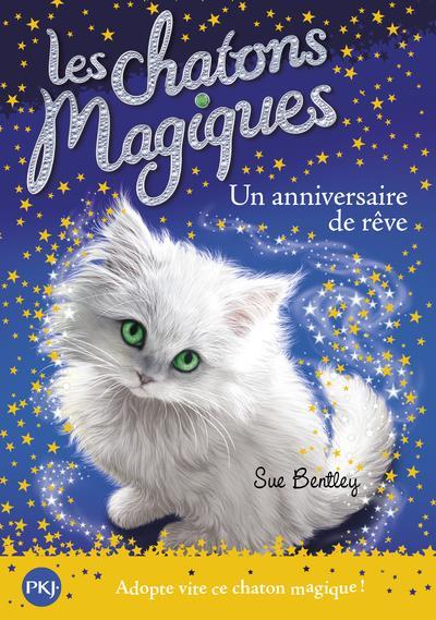 LES CHATONS MAGIQUES - NUMERO 20 UN ANNIVERSAIRE DE REVE - VOLUME 20