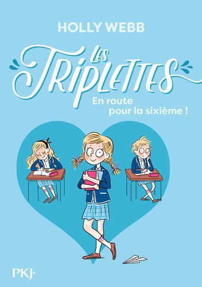 LES TRIPLETTES - TOME1 EN ROUTE POUR LA SIXIEME ! - VOL01