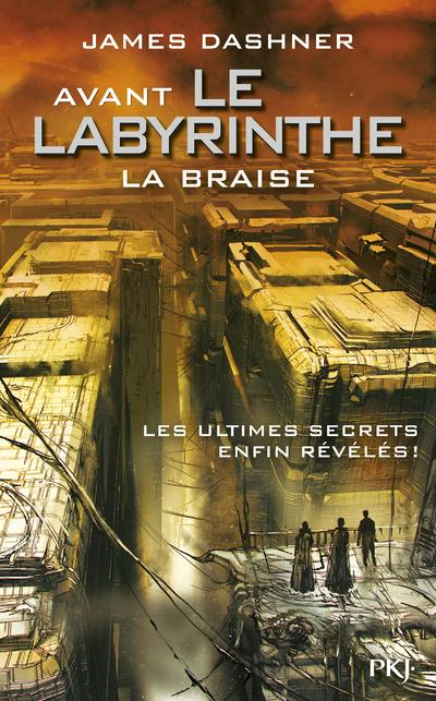 AVANT LE LABYRINTHE - TOME 5 LA BRAISE