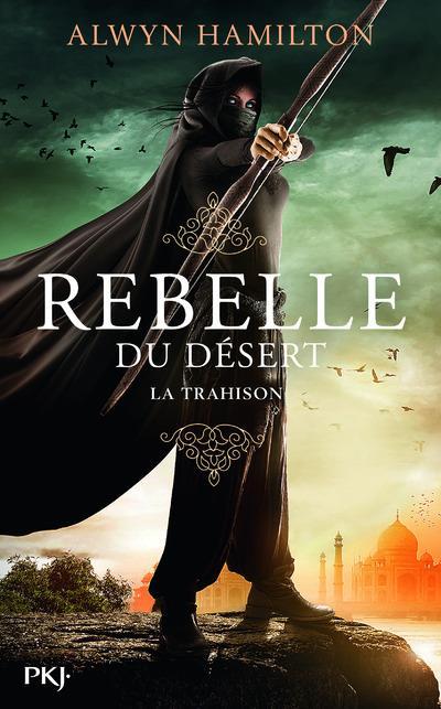 REBELLE DU DESERT - TOME 2 LA TRAHISON