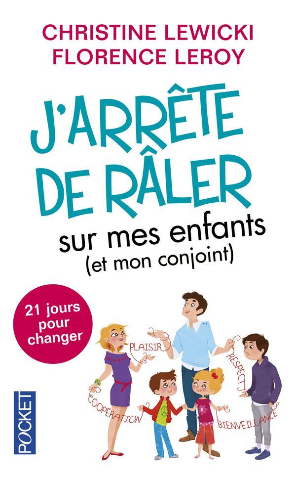J'ARRETE DE RALER SUR MES ENFANTS (ET MON CONJOINT)
