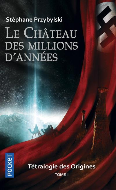 TETRALOGIE DES ORIGINES - TOME 1 LE CHATEAU DES MILLIONS D'ANNEES