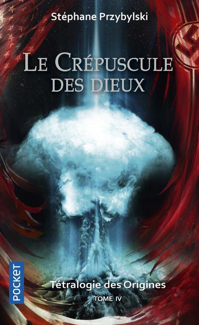 TETRALOGIE DES ORIGINES - TOME 4 LE CREPUSCULE DES DIEUX - VOL4
