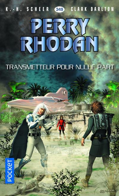 PERRY RHODAN - NUMERO 349 TRANSMETTEUR POUR NULLE PART