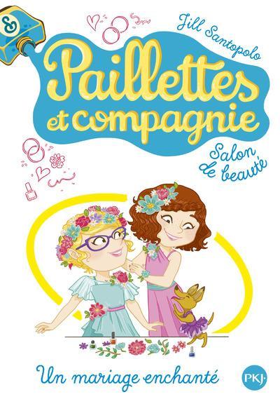 PAILLETTES ET COMPAGNIE - TOME 8 UN MARIAGE ENCHANTE - VOL8