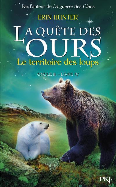 LA QUETE DES OURS CYCLE II - TOME 4 LE TERRITOIRE DES LOUPS