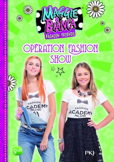 MAGGIE & BIANCA - TOME 8 OPERATION FASHION SHOW