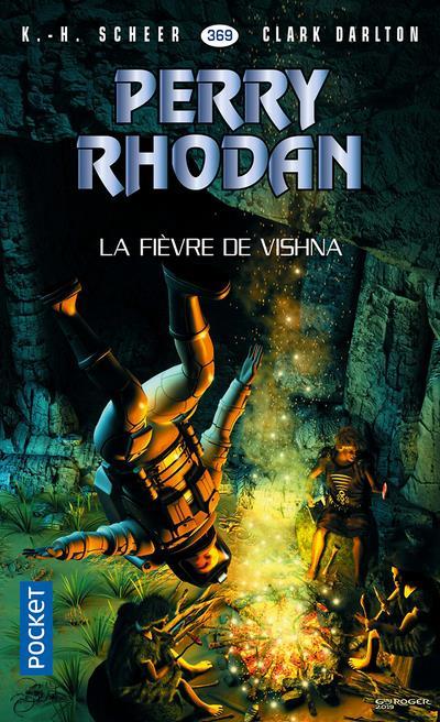PERRY RHODAN - NUMERO 369 LA FIEVRE DE VISHNA
