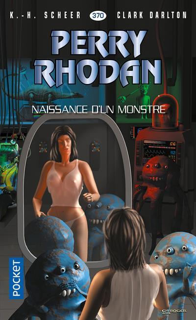 PERRY RHODAN - NUMERO 370 NAISSANCE D'UN MONSTRE